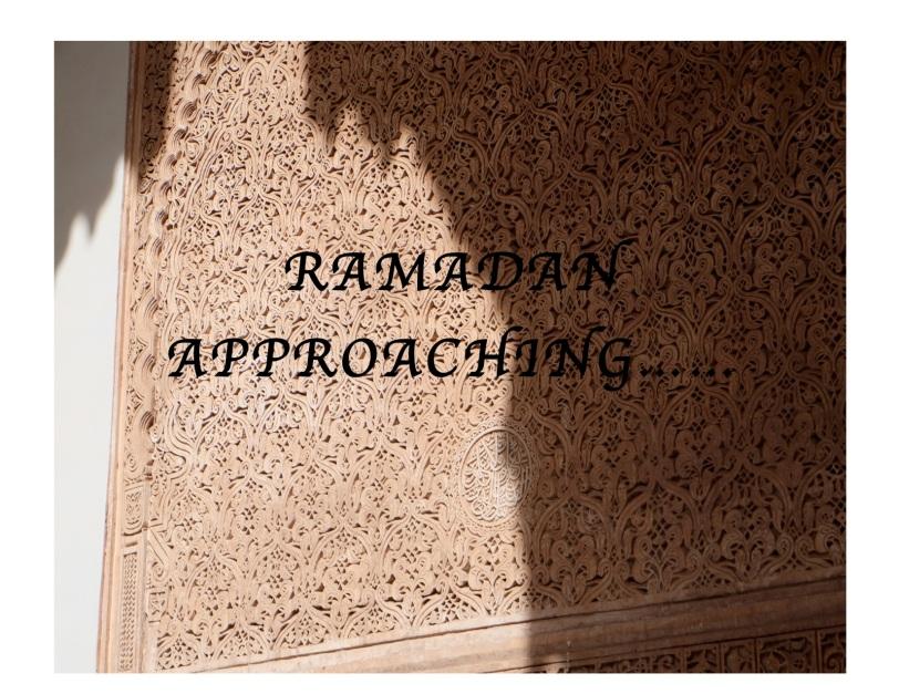 RAMADAN APPROACHING